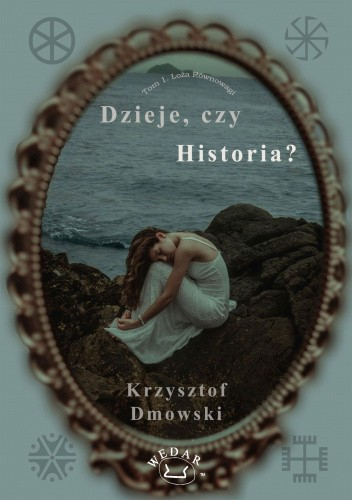 Dzieje, czy historia? - Krzysztof Dmowski | Książka w Lubimyczytac.pl - Opinie, oceny, ceny